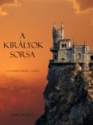 A Kiràlyok Sorsa (A Varázslö Gyűrűje 2. Kötet) Download