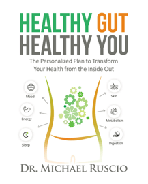 Healthy Gut, Healthy You: The Personalized Plan to Transform Your Health from the Inside Out Download
