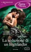 La seduzione di un highlander (I Romanzi Extra Passion) Download