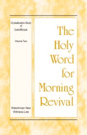 The Holy Word for Morning Revival – The Crystallization-study of Leviticus, volume 2 Download