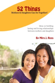 52 Things Mothers & Daughters Can Do Together