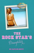 The Rock Star's Daughter Download