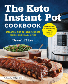 The Keto Instant Pot® Cookbook: Ketogenic Diet Pressure Cooker Recipes Made Easy and Fast Download