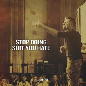 Gary Vaynerchuk Quotes Wallpaper Stop Doing Shit You Hate Isaac Morehouse