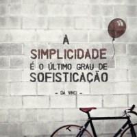 Simplicidade é tudo, sabia?