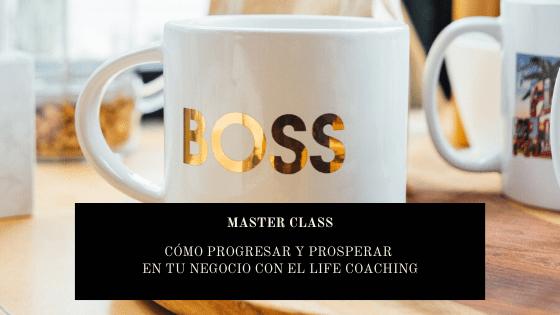 Isabelle Lecurou - Master class - Cómo progresar y progresar en tu negocio con el Life Coaching