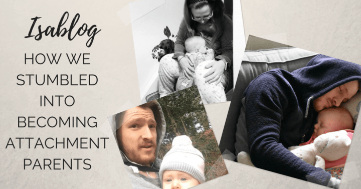 What Is Attachment Parenting? And How We Stumbled Into It