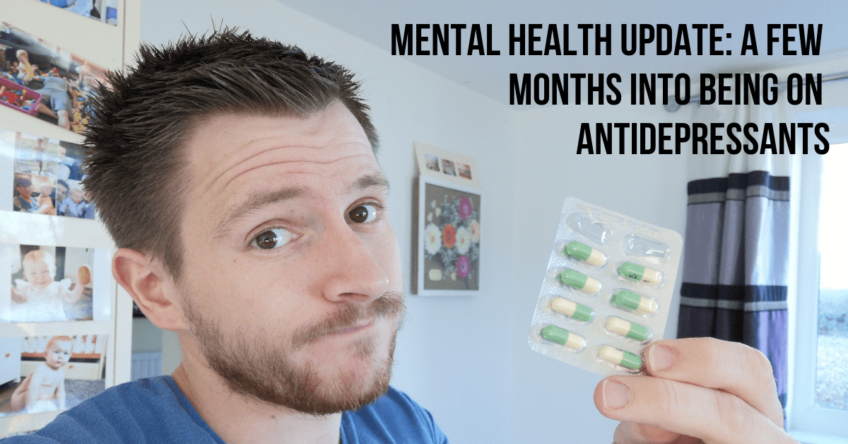 Mental Health Update – A Few Months into Being on Antidepressants