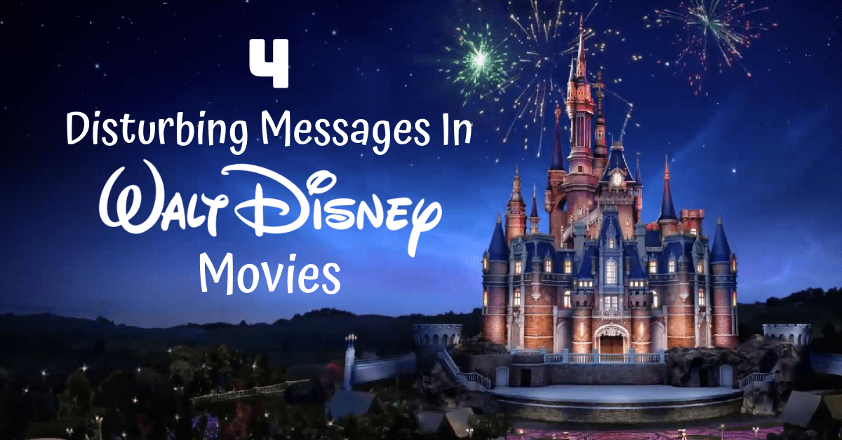 4 Disturbing Messages In Disney Movies