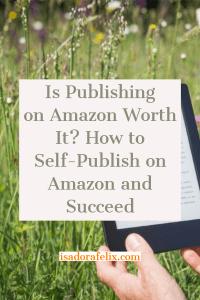 Is Publishing on Amazon Worth It? Self-Pulish on Amazon and