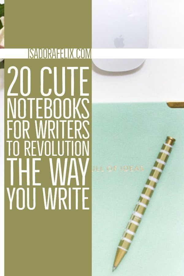 20 Cute Notebooks for Writers to Revolution the Way you Write