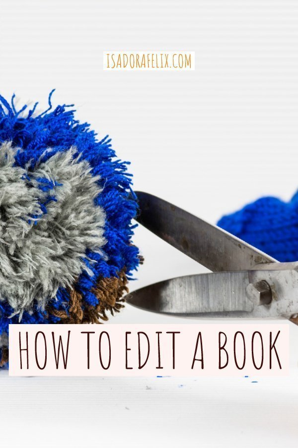 How to Edit a Book: Self-Editing Tips that Every Writer Needs
