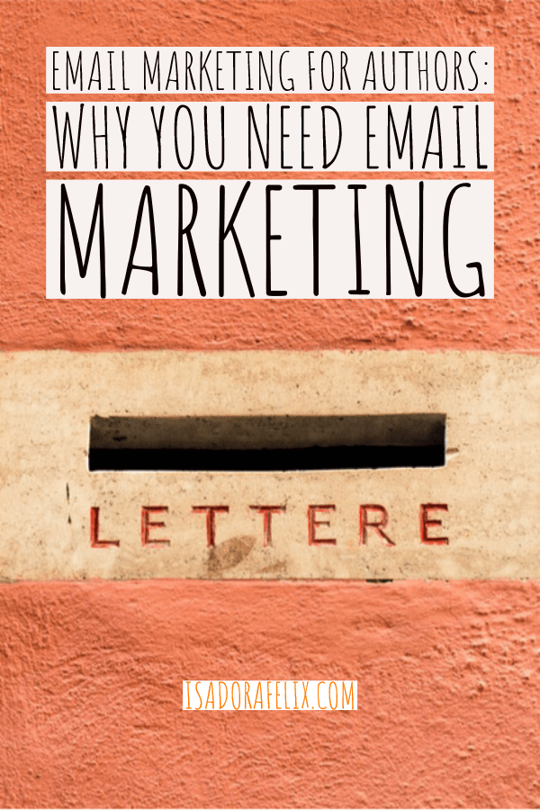 Email Marketing for Authors: Why you NEED email marketing