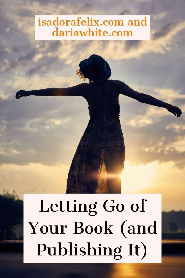 Guest Post: Letting Go of Your Book (and Publishing It)