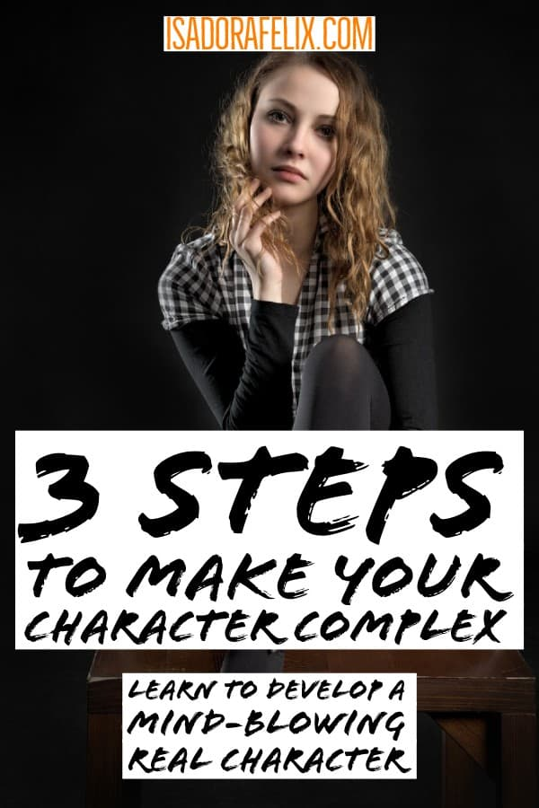 3 Steps to Make Your Character Complex: Flat vs Complex Characters