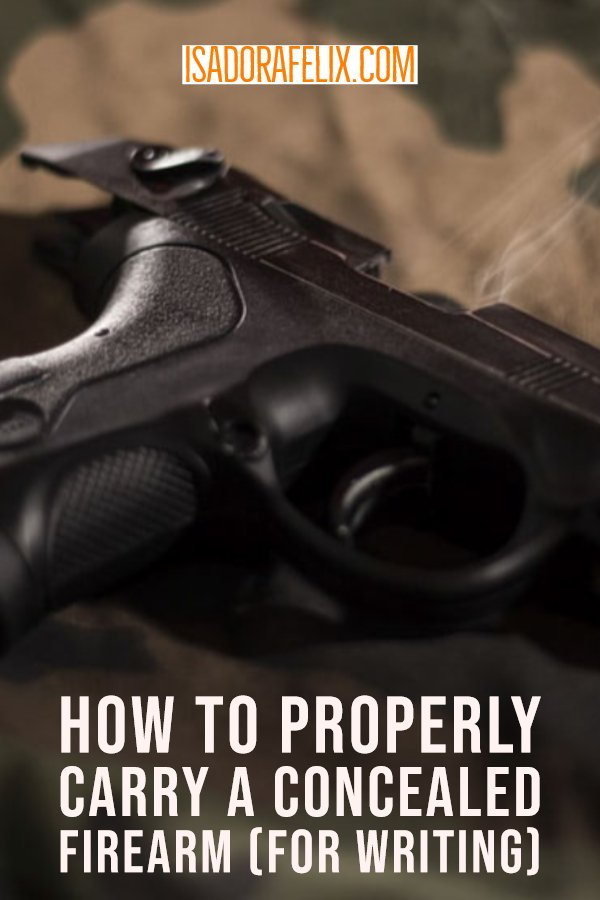 Guest Post: How To Properly Carry A Concealed Firearm (For Writing), 2019
