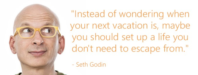 seth.godin.vacation.quote
