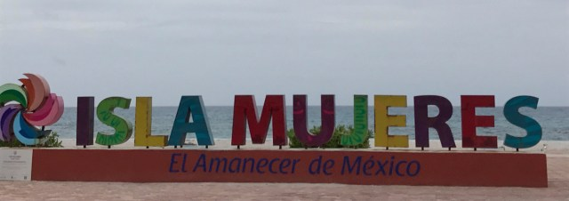 Isla Mujeres Welcome Sign
