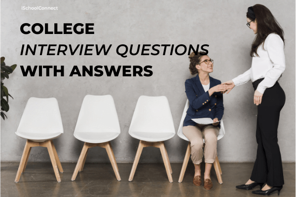 COLLEGE INTERVIEW QUESTIONS WITH ANSWERS