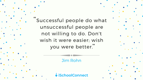 """Successful people do what unsuccessful people are not willing to do. Don't wish it were easier, wish it were better"" - Jim Rohn"