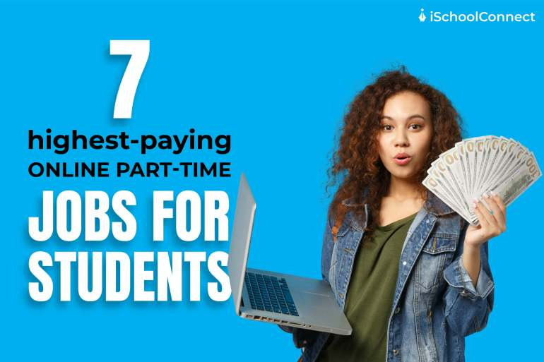 7 highest-paying online part-time jobs for students