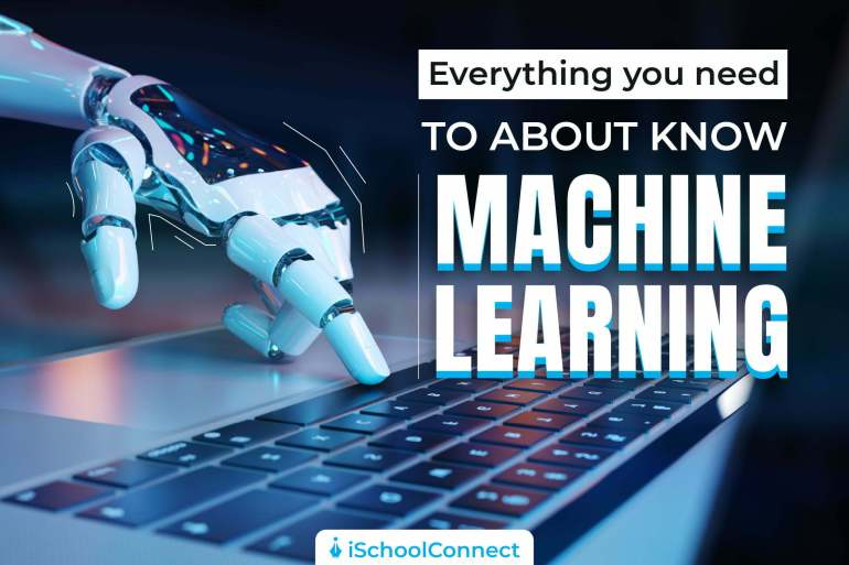 Everything you need to know about machine learning