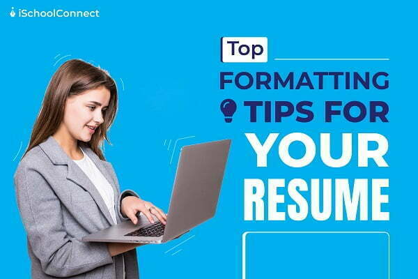 Top formatting tips for your resume