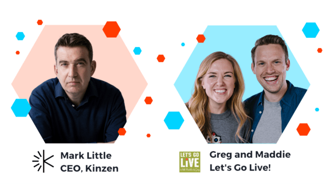 Mark Little (Kinzen!) and Greg and Maddie (Let's Go LIve!)