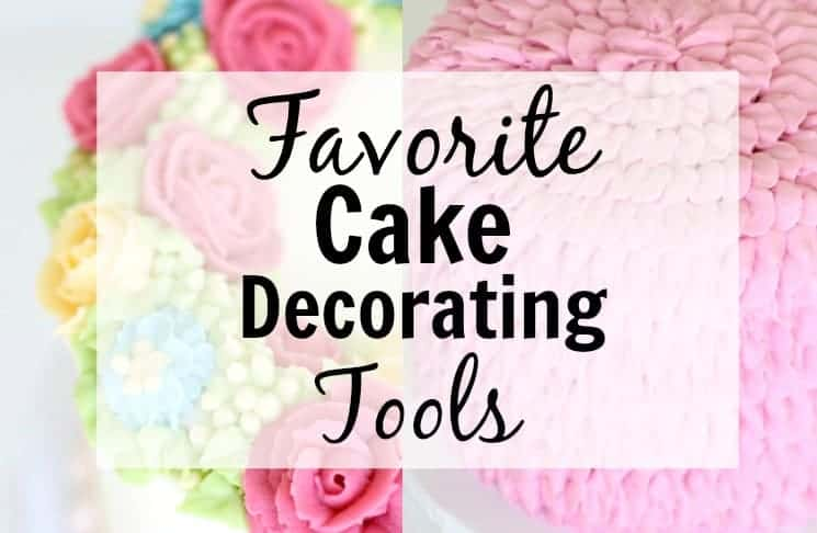 Cake Decorating Tools I Love