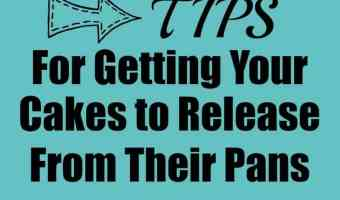 Tips for Getting Your Cakes to Release from Their Pans