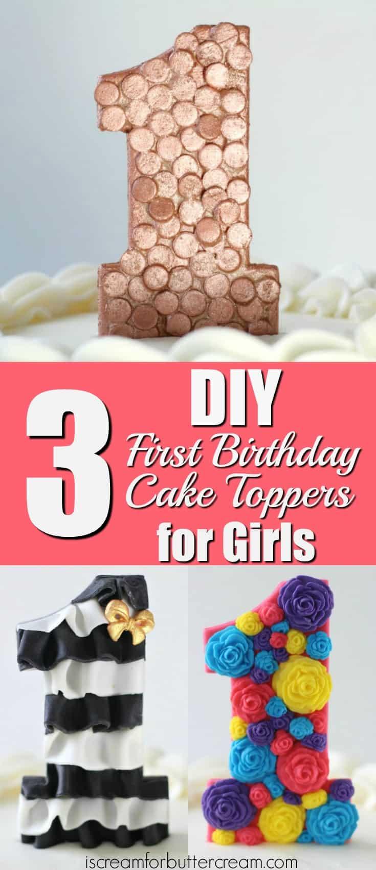 3 DIY First Birthday Cake Toppers for Girls I Scream for Buttercream