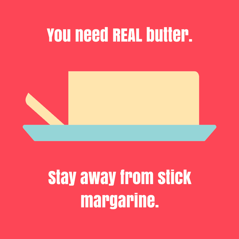 use real butter