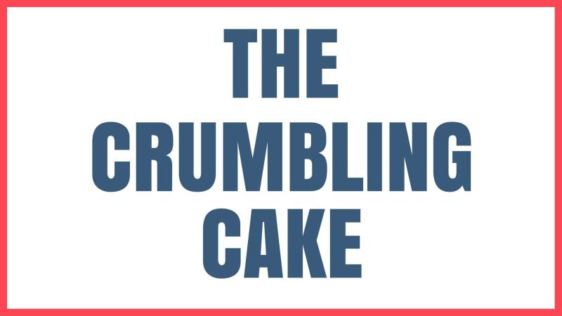 Cake Problem The Crumbling Cake Graphic