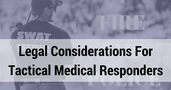 Legal-Considerations-For-Tactical-Medical-Responders
