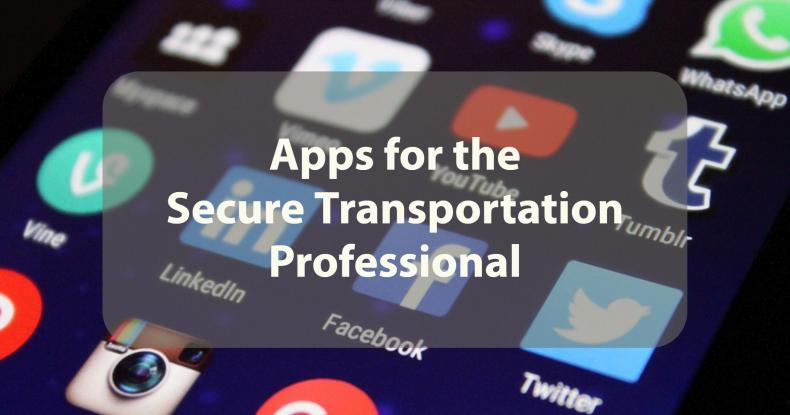 Apps for the secure transportation professional