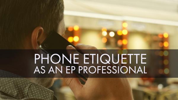 Phone Etiquette as an EP Professional