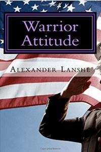 warrior attitude  - Alex Lanshe