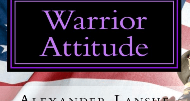 warrior attitude - Alex Lanshe