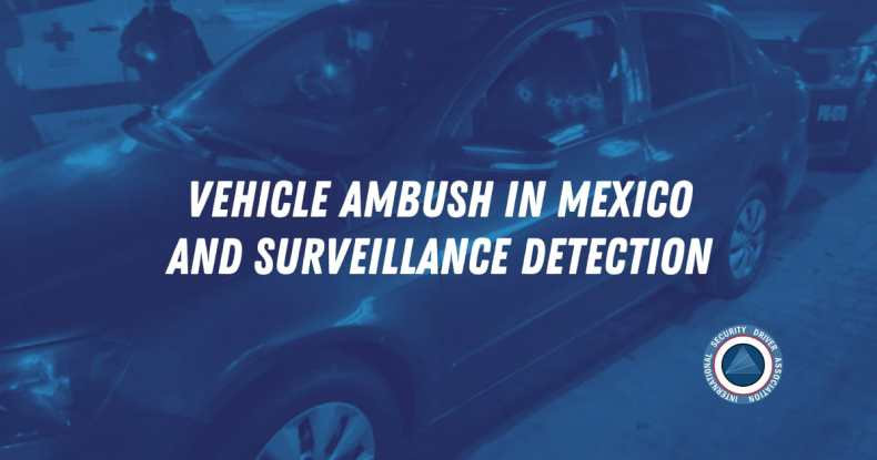 ISDACenter.Org Vehicle Ambush In Mexico and Surveillance Detection