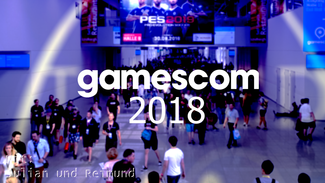 ImGes #016 – Gamescom 2018 unsere Highlights