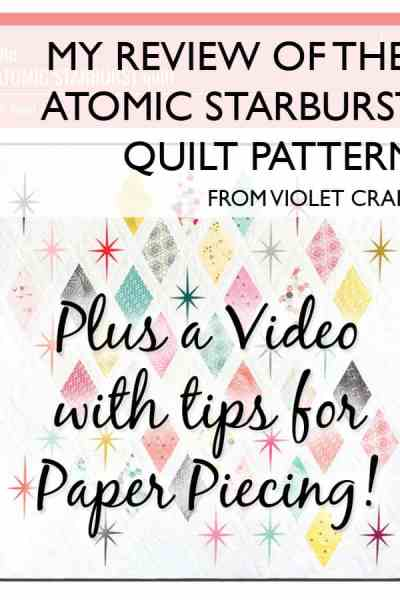 Review of the Atomic Starburst Quilt Pattern by Violet Craft