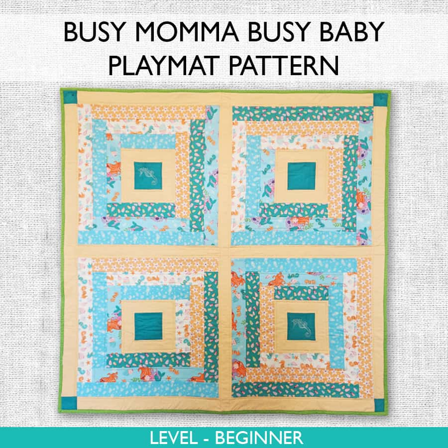 Think you're too busy to quilt? The Busy Momma Busy Baby Playmat Pattern is game-changer. Seriously beautiful quilt that comes together fast and easy, all level friendly.