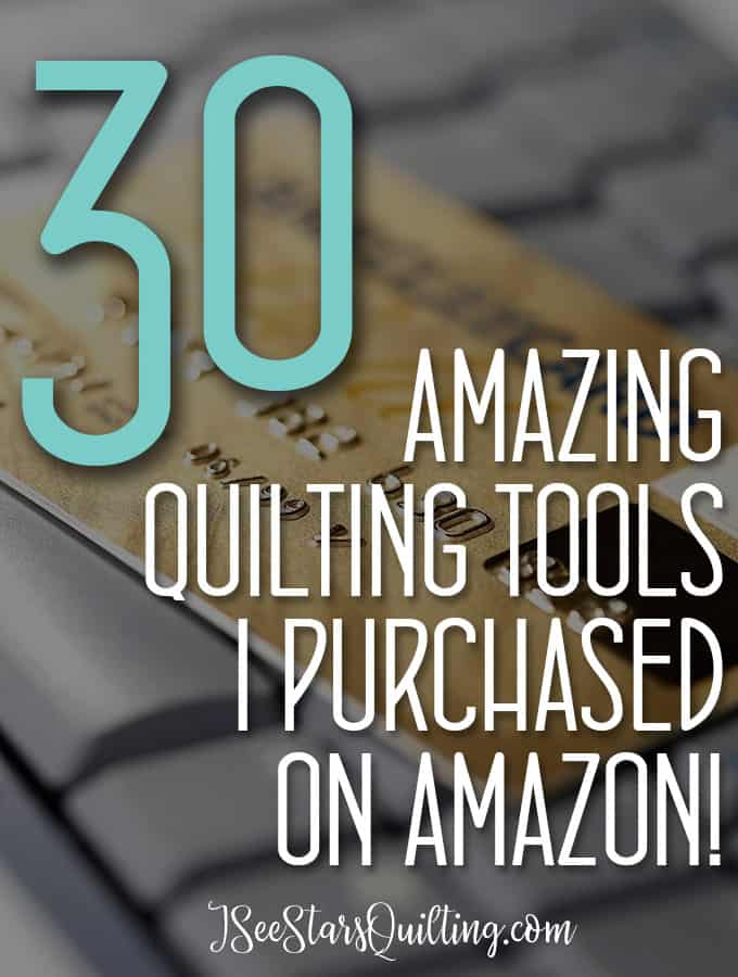 Love Shopping on Amazon? Meeee too! Here are 30 of the greatest quilting tools I've found while shopping on amazon! You can't miss these!
