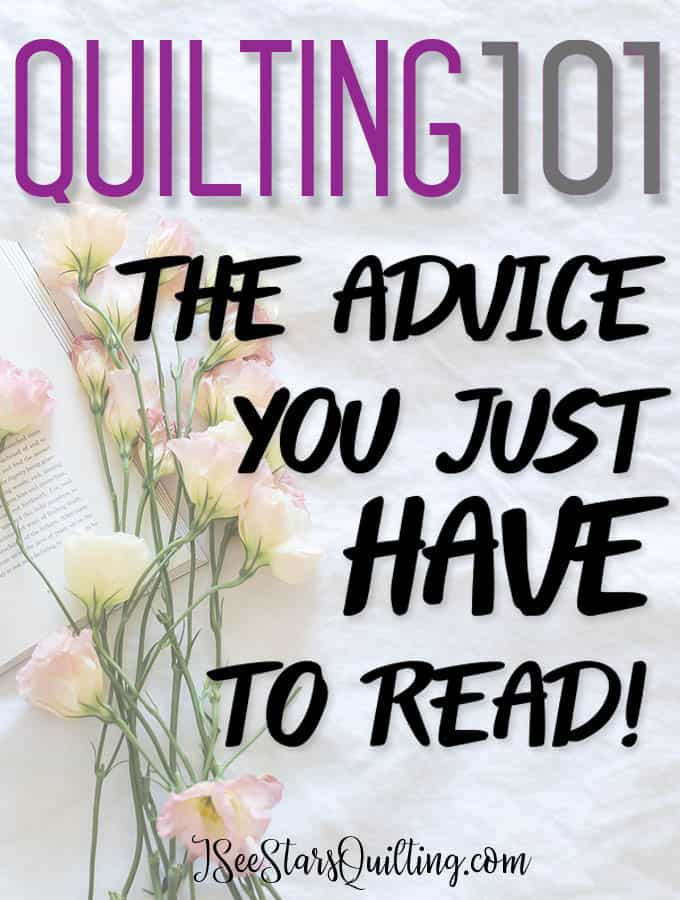 This is the Quilting 101 advice I wish someone had given to me when I was just starting out quilting! Read these 5 sanity saving advice tips to be a better quilter.
