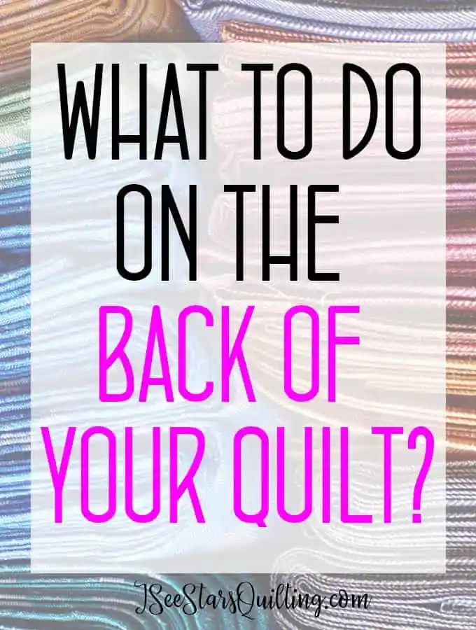 Stuck on what to do to the back of your quilt? Here are 5 ways to make the back of your quilt interesting plus a video with more ideas!