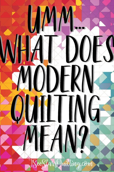What does modern quilting mean?