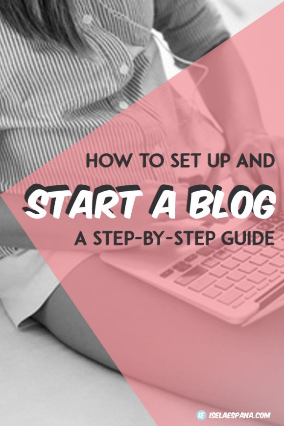 HOW-TO START A BLOG - A STEP-BY-STEP GUIDE - Iselaespana