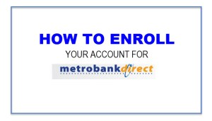 Register for Metrobankdirect online banking