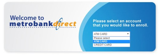 Sign up for Metrobankdirect for your ATM Card