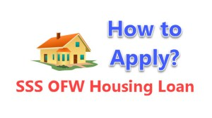 How to Apply for OFW Housing Loan by SSS